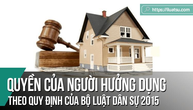 Quyền của người hưởng dụng theo quy định của Bộ luật Dân sự 2015