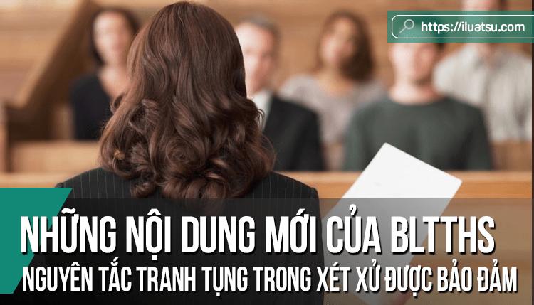 Những nội dung mới của Bộ luật Tố tụng hình sự năm 2015 của Việt Nam nhằm thực hiện nguyên tắc tranh tụng trong xét xử được bảo đảm