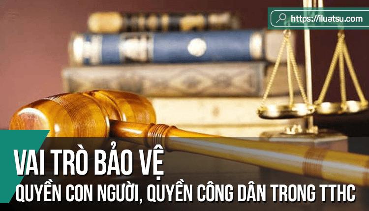 Vai trò bảo vệ quyền con người, quyền công dân trong tố tụng hành chính của Viện kiểm sát nhân dân ở Việt Nam hiện nay
