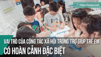 Vai trò của công tác xã hội trong trợ giúp trẻ em có hoàn cảnh đặc biệt tại thành phố Đà Nẵng