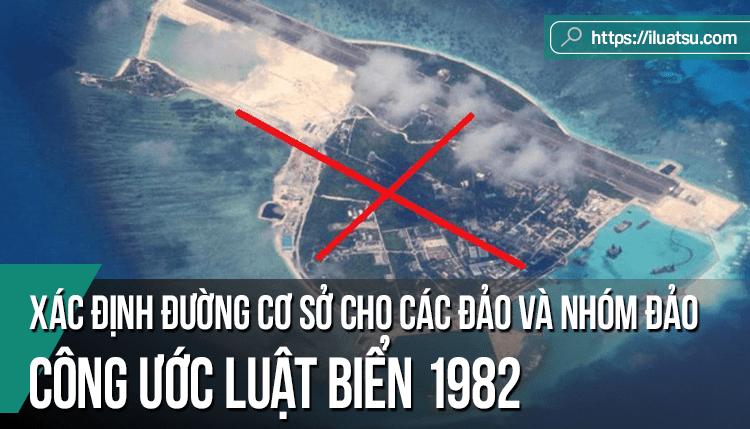 Vấn đề xác định đường cơ sở cho các đảo và nhóm đảo theo Công ước Luật Biển 1982 - Phân tích thực tiễn đường cơ sở của Trung Quốc