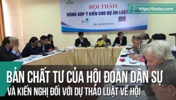 Bản chất tư của Hội đoàn dân sự và kiến nghị đối với Dự thảo Luật về Hội