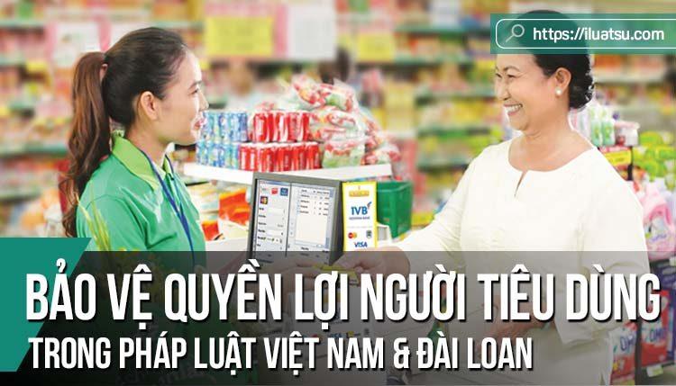 Bảo vệ quyền lợi người tiêu dùng yếu thế trong pháp luật Việt Nam và Đài Loan