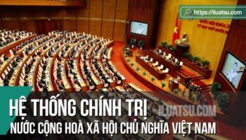 Hệ thống chính trị của nước Cộng hoà xã hội chủ nghĩa Việt Nam