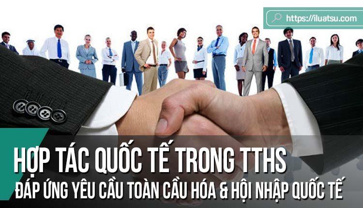 Hợp tác quốc tế trong tố tụng hình sự đáp ứng yêu cầu toàn cầu hóa và hội nhập quốc tế ở Việt Nam