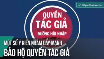 Một số ý kiến nhằm đẩy mạnh bảo hộ quyền tác giả ở Việt Nam trong thời gian tới