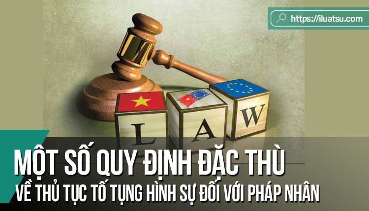 Nghiên cứu một số quy định đặc thù về thủ tục tố tụng hình sự đối với pháp nhân thương mại trong Bộ luật Tố tụng hình sự 2015
