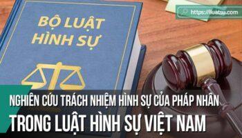 Nghiên cứu trách nhiệm hình sự của pháp nhân trong Luật Hình sự Việt Nam và một số nước thuộc Tổ chức Hài hòa hóa pháp luật kinh doanh châu Phi: Tiếp cận dưới góc độ so sánh
