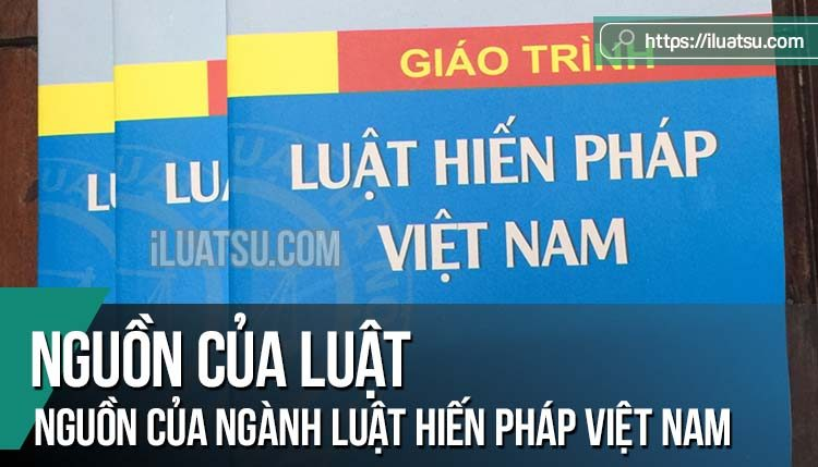 Nguồn của ngành Luật Hiến pháp Việt Nam