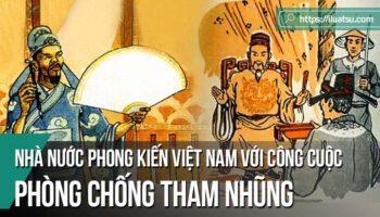 Nhà nước phong kiến Việt Nam với công cuộc phòng chống tham nhũng