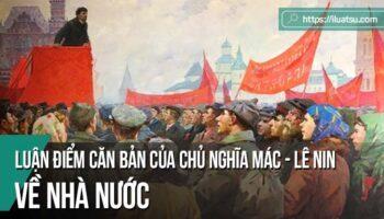 Những luận điểm căn bản của chủ nghĩa Mác - Lê nin về nhà nước và vận dụng ở Việt Nam