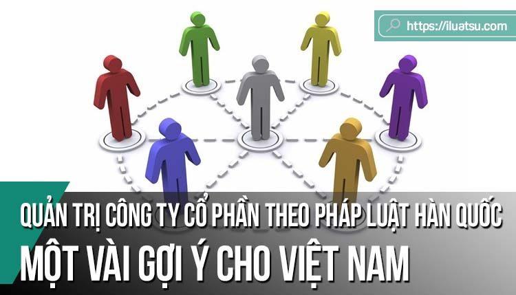Quản trị công ty cổ phần theo pháp luật Hàn Quốc: Một vài gợi ý cho Việt Nam