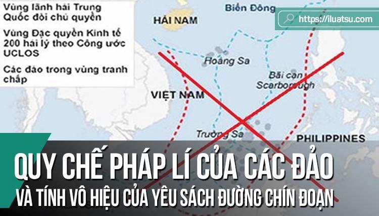 Quy chế pháp lí của các đảo, thực thể khác và tính vô hiệu của yêu sách Đường chín đoạn trên Biển Đông theo Phán quyết Trọng tài trong vụ Phi-lip-pin kiện Trung Quốc