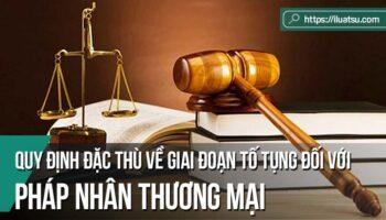 Nghiên cứu một số quy định đặc thù về các giai đoạn tố tụng đối với pháp nhân trong Bộ luật Tố tụng hình sự 2015 và một số kiến nghị