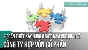 Sự cần thiết xây dựng chế định về Công ty hợp vốn cổ phần ở Việt Nam