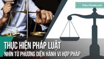 Thực hiện pháp luật nhìn từ phương diện hành vi hợp pháp và tính tích cực pháp luật của công dân