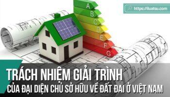 Trách nhiệm giải trình của đại diện chủ sở hữu về đất đai ở Việt Nam