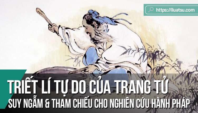 Triết lí tự do của Trang Tử: Suy ngẫm và tham chiếu cho nghiên cứu hành pháp