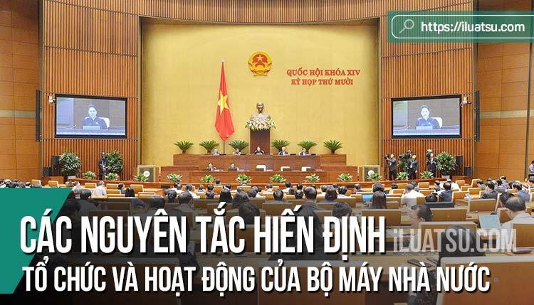 Các nguyên tắc hiến định về tổ chức và hoạt động của bộ máy nhà nước Cộng hòa xã hội chủ nghĩa Việt Nam