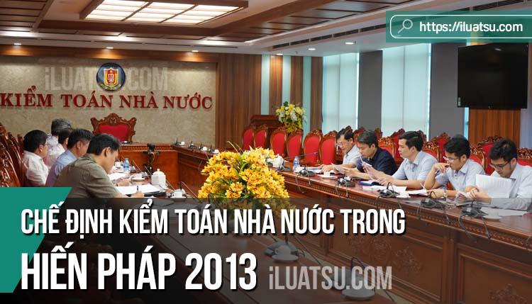 Chế định Kiểm toán nhà nước trong Hiến pháp 2013