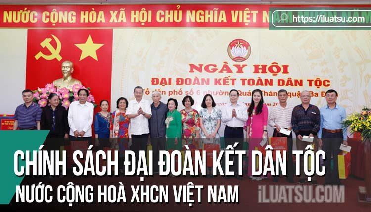 Chính sách đại đoàn kết và đường lối dân tộc của nước Cộng hoà xã hội chủ nghĩa Việt Nam