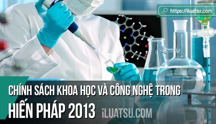 Chính sách khoa học và công nghệ trong Hiến pháp 2013