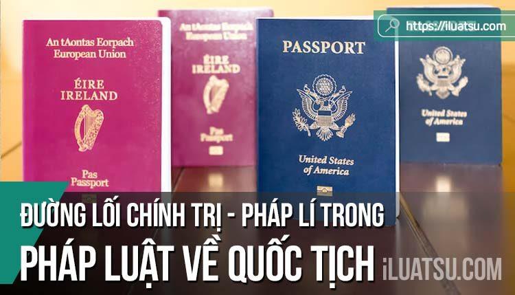 Đường lối chính trị - pháp lí trong pháp luật về quốc tịch của các nước trên thế giới