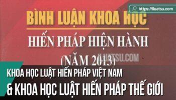 Khoa học Luật Hiến pháp Việt Nam và khoa học Luật Hiến pháp của thế giới