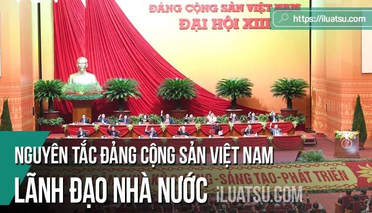 Nguyên tắc Đảng Cộng sản Việt Nam lãnh đạo Nhà nước