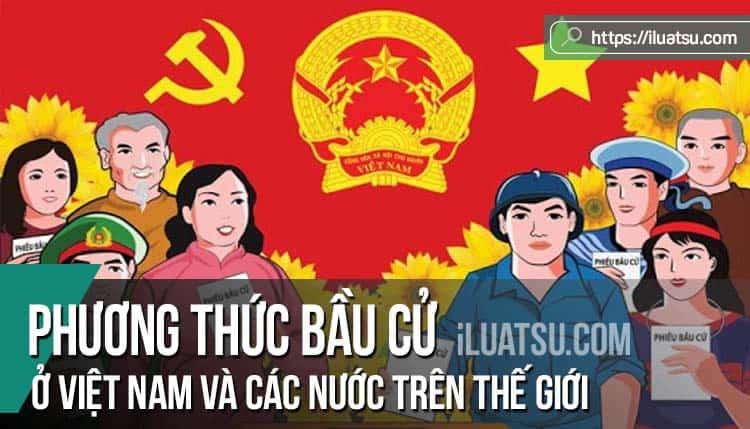 Phương thức bầu cử ở Việt Nam và trên thế giới