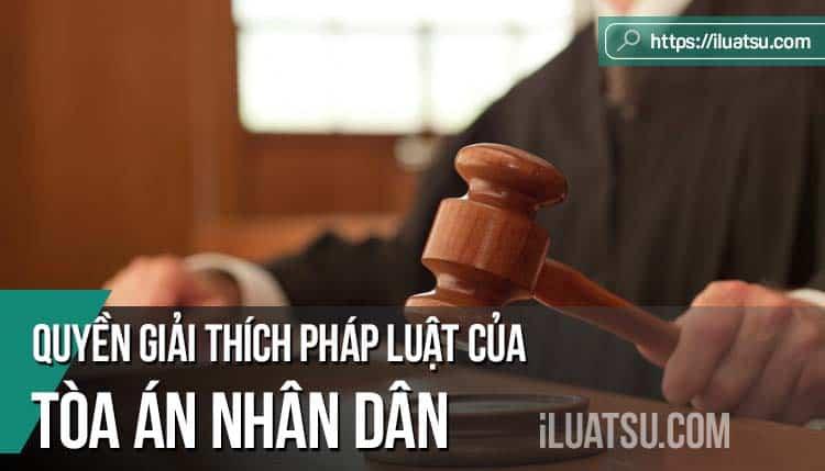 Quyền giải thích pháp luật của Tòa án nhân dân