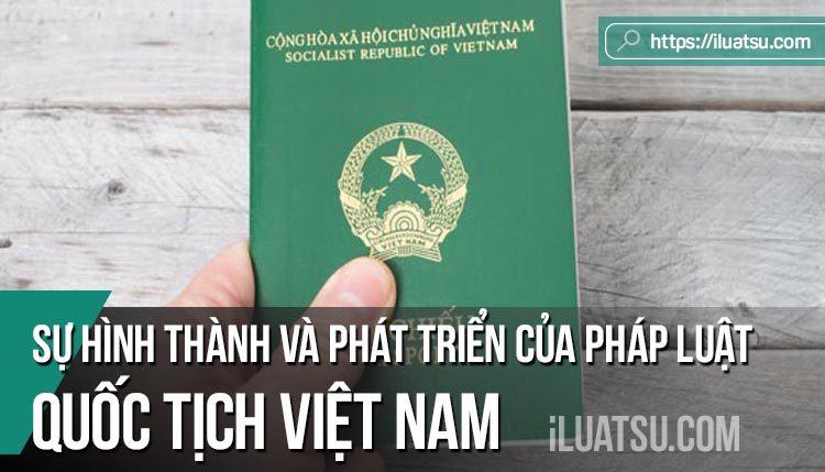 Sự hình thành và phát triển của pháp luật quốc tịch Việt Nam