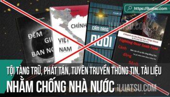 Tội làm, tàng trữ, phát tán hoặc tuyên truyền thông tin, tài liệu, vật phẩm nhằm chống Nhà nước Cộng hoà xã hội chủ nghĩa Việt Nam: Các yếu tố cấu thành tội phạm và Hình phạt
