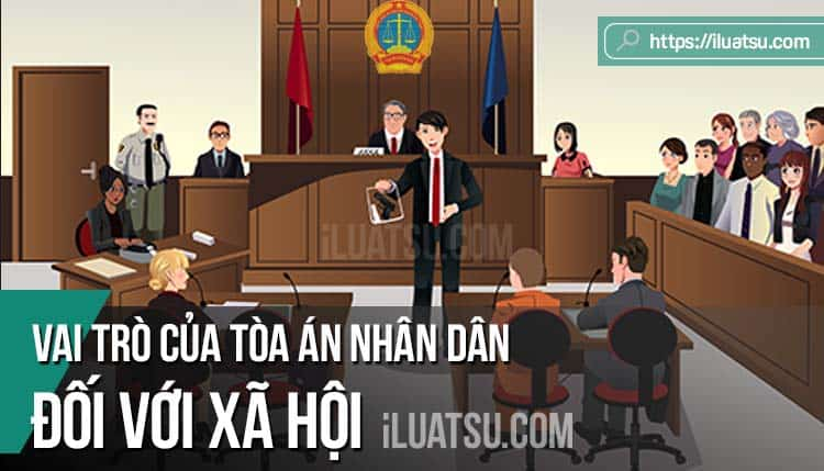 Vai trò của Tòa án nhân dân đối với xã hội